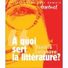 A quoi sert La littérature?  - Danièle Sallenave