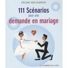 111 scénarios pour une demande en mariage