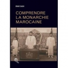 Comprendre la monarchie marocaine - Omar Saghi