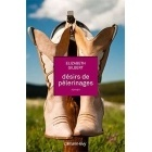 Désirs De Pèlerinage - Elizabeth Gilbert - Calmann Lévy