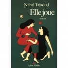 Elle Joue - Nahal Tajadod - Albin Michel