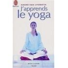J'Apprends Le Yoga - André Van Lysebeth - J'ai lu