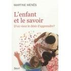 L'Enfant Et Le Savoir : D''où Vient Le Désir D'apprendre ? - Martine Menès & Serge Boimare - Seuil