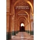 Le Journaliste Et Les Trois Rois - Mustafa Alaoui - Magellan et Cie