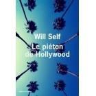Le Pièton De Hollywood - Will Self - Editions de l'Olivier