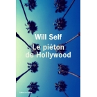 le pièton de Hollyood - Will Self