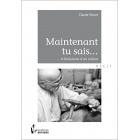 Maintenant Tu Sais … - Diouri Claude -  Société Des Ecrivains