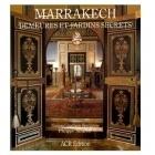 Marrakech : Demeures Et Jardin Secret - Narjess Ghachem Benkirane - ACR