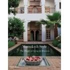 Marrakech Style - Barbara Stoeltie & Rene Stoeltie - Thames & Hudson Ltd
