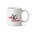 Mug I love Mcha'her