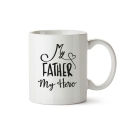 Mug My father my hero