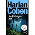 Ne T'Eloigne Pas - Harlan Coben - Belfond - Gallimard