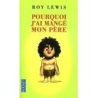 Pourquoi J'ai Mangé Mon Père - Roy Lewis - Pocket