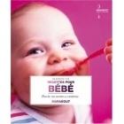 Recettes Pour Bébé - Blandine Vié & Akiko Ida - Marabout