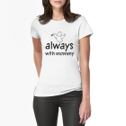 T-shirt Always with mommy
