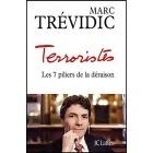 Terroristes : Les Sept Piliers De La Déraison - Marc Trévidic - JC Lattès