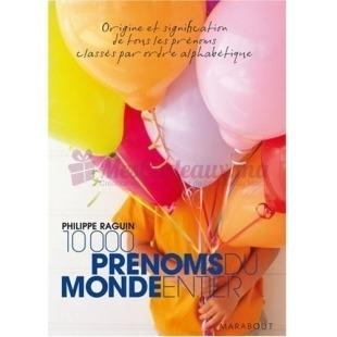 10 000 Prénoms Du Monde Entier - Philippe Raguin - Marabout