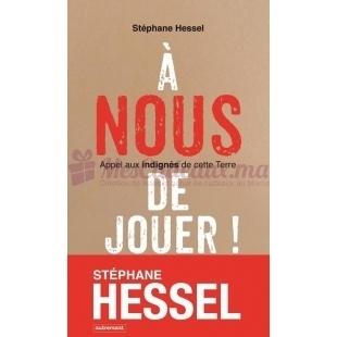 A Nous De Jouer !  - Stéphane Hessel et Roland Merk - Autrement