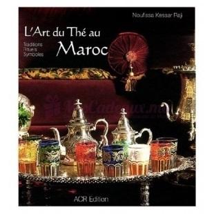 Art Du Thé Au Maroc - Noufissa Kessar Raji - ACR