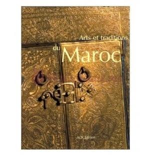 Arts Et Traditions Du Maroc - K. Mourad - ACR