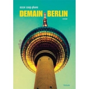 Demain Berlin - Oscar Coop Phan - Finitude