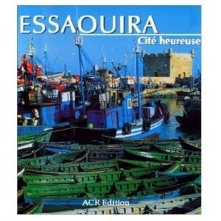 Essaouira Cité Heureuse - Edmond Amran El Maleh - A.C.R.