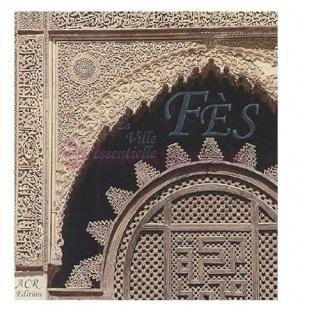 Fès La Ville Essentielle - Mohamed Métalsi - ACR