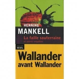 La Faille Souterraine - Henning Mankell - Seuil
