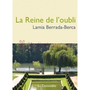 La reine de l'oubli - Lamia Berrada-Berca