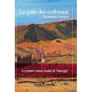 Le Pain Des Corbeaux - Azergui Lhoussain - Casa Express
