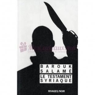 Le Testament Syriaque - Barouk Salamé - Rivages