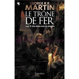Le Trône de Fer (T 15) : Une Danse Avec Les Dragons - Georges R.R. Martin - Pygmalion