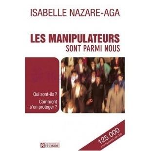 Les Manipulateurs Sont Parmis Nous - Isabelle Nazare Aga - Les Editions de l'Homme