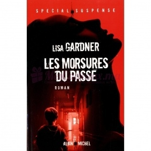 Les Morsures Du Passé - Lisa Gardner - Albin Michel