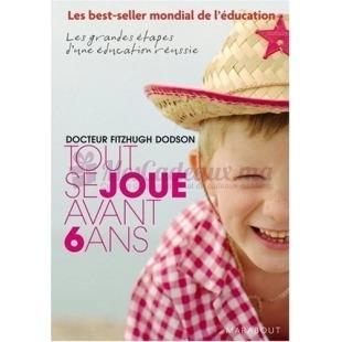 Tout Se Joue Avant 6 Ans - Martine Menès - Marabout