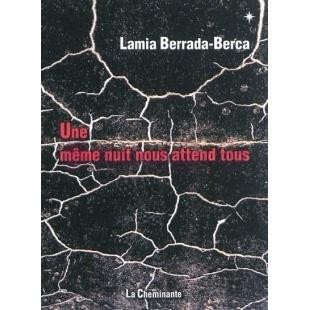 Une Même Nuit Nous Attend Tous - Lamia Berrada Berca - La Cheminante