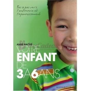 Votre Enfant De 3 à 6 Ans - Anne Bacus - Marabout