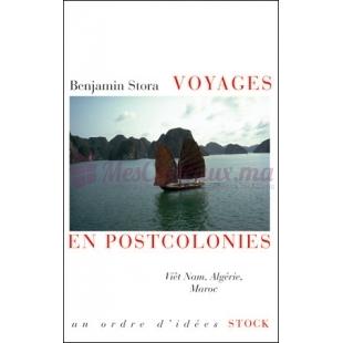 Voyages en postcolonies - Benjamin Stora