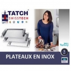 TATCH Swiss tech - grand plateau inox