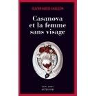 Casanova et la femme sans visage : Une enquête du commissaire aux morts étranges