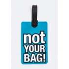 Étiquette bagage Not Your Bag!