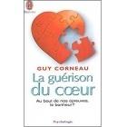 La Guérison Du Cœur - Guy Corneau - J'ai lu