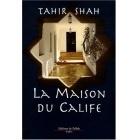 La Maison Du Calif - Tahir Shah - Editions de Fallois
