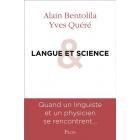Langue et science - Alain Bentolila, Yves Quéré