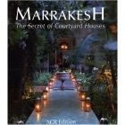 Marrakesh : The Secret Of Its Courtyard - Q. Wilbaux - ACR