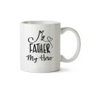 Mug My father my hero