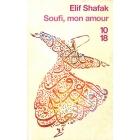 Soufi, mon amour - Elif Shafak