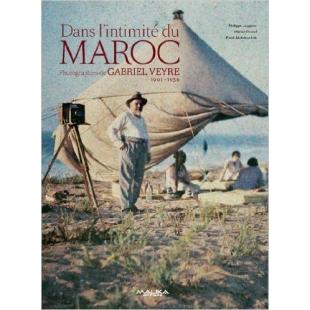 Dans l'intimité du Maroc : Photographies de Gabriel Veyre, 1901-1936