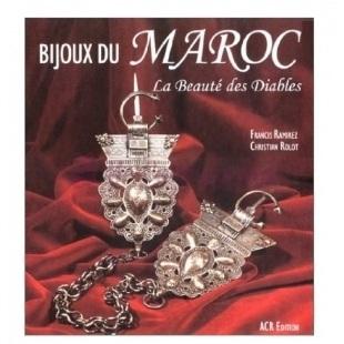 Bijoux Du Maroc - Francis Ramirez & Christian Rolot - A.C.R.