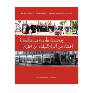 Casablanca vue du tramway - Karine Bertonnet, Rizlane Lazrak, Yassine Oulamine, Saad Tazi